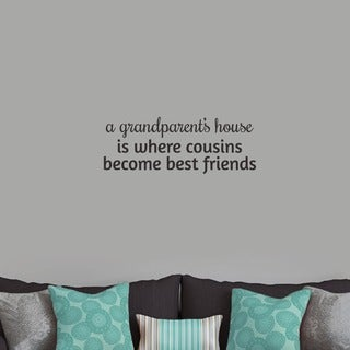 A Grandparent's House Wall Decal - 24 inches x 9 inches