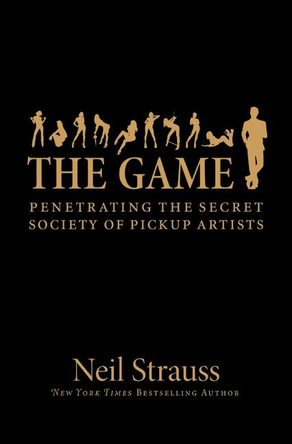 The Game: Penetrating The Secret Society Of Pickup Artists (Paperback)