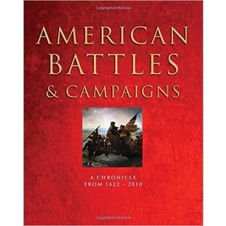 American Battles & Campaigns: A Chronicle, from 1622-present (Hardcover)