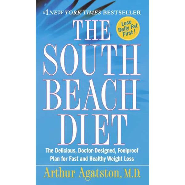 The South Beach Diet: The Delicious, Doctor-Designed, Foolproof Plan for Fast and Healthy Weight Loss (Paperback)