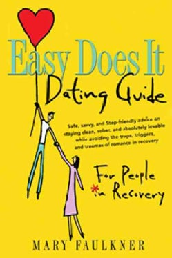 Easy Does It Dating Guide: For People In Recovery (Paperback)
