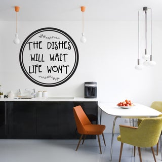The Dishes Will Wait Life Won't Wall Decal 36-inch wide x 36-inch tall
