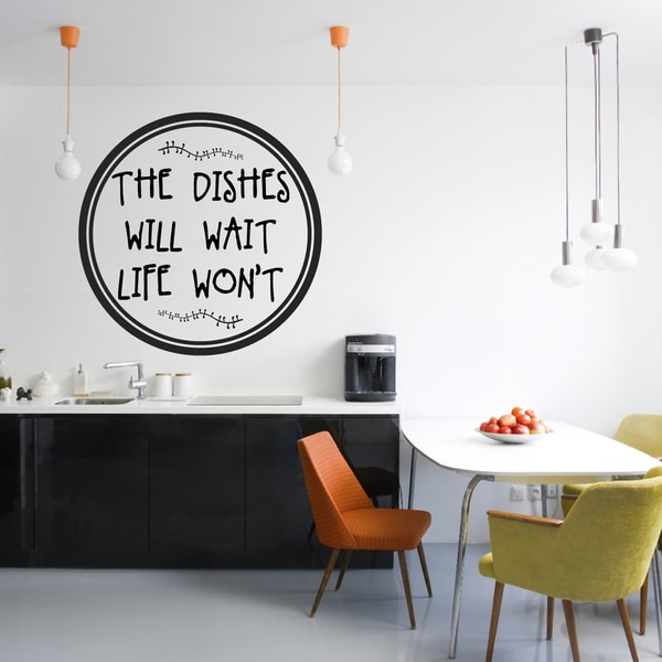 Shop The Dishes Will Wait Life Won T Wall Decal 18 Inch