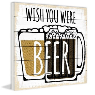 Marmont Hill - 'Wish You Were Beer' Painting Print on White Wood