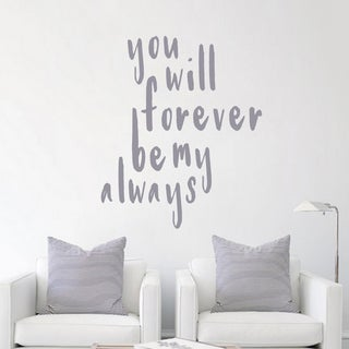 Forever Be My Always Wall Decal 30 inches wide x 36 inches tall