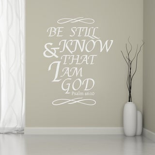 Be Still And Know That I Am God Wall Decal 38 inches wide x 48 inches tall