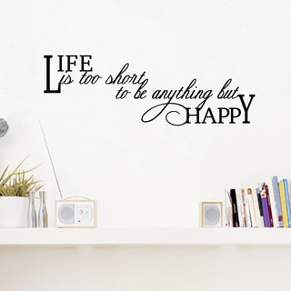 Life Is Too Short Wall Decal 60' wide x 20 inches tall