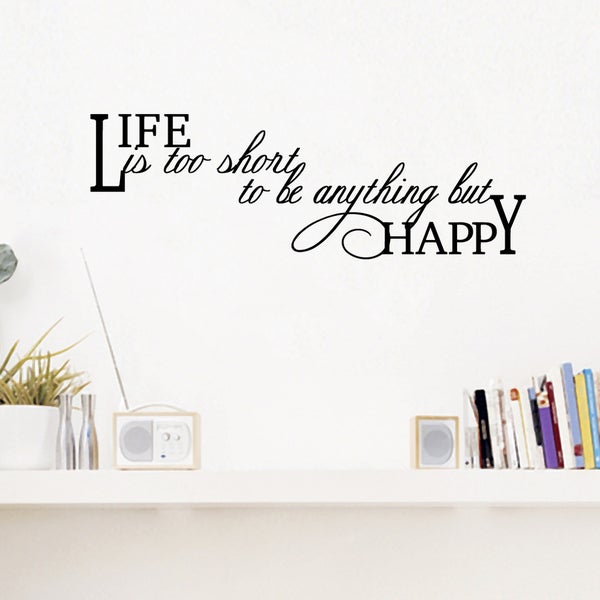 Life Is Too Short Wall Decal 30 inches wide x 10 inches tall. Opens flyout.