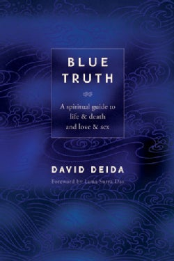Blue Truth: A Spiritual Guide to Life & Death and Love & Sex (Paperback)