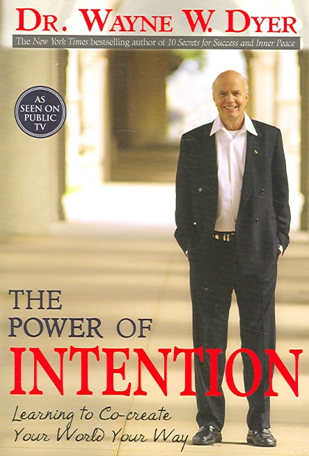 The Power of Intention: Learning to Co-Create Your World Your Way (Paperback)