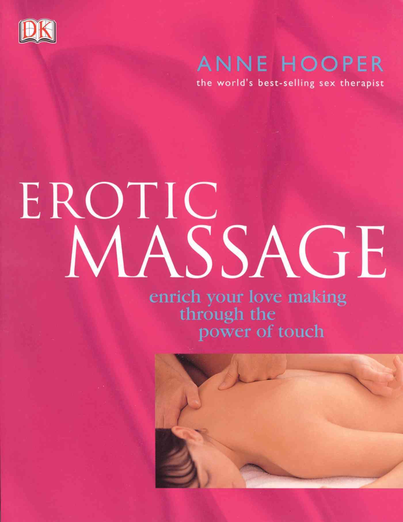 Erotic Massage: Enrich Your Lovemaking Through the Power of Touch (Paperback)