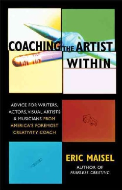 Coaching The Artist Within: Advice For Writers, Actors, Visual Artists, & Musicians From America's Foremost Creat... (Paperback)