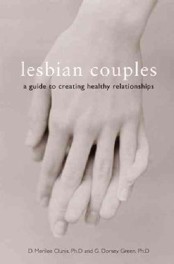 Lesbian Couples: A Guide To Creating Healthy Relationships (Paperback)