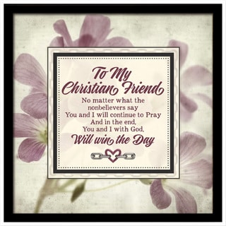Dexsa To My Christian Friend Links of Strength Framed Plaque