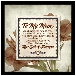 Dexsa To My Mom Links of Strength Framed Plaque