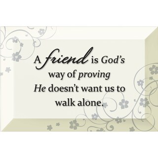 Dexsa Friend Is God's Beveled Glass Plaque with Easel