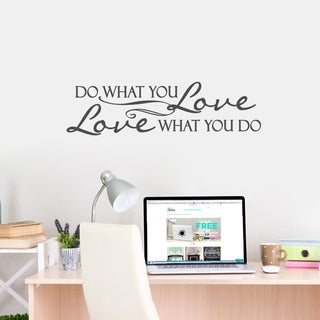 Love What You Do' 40 x 11-inch Wall Decal