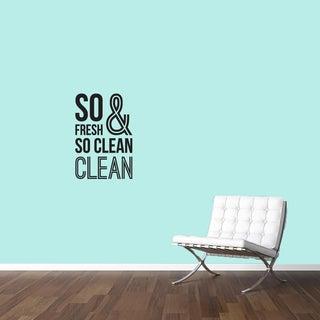 So Fresh & So Clean' 16 x 24-inch Wall Decal
