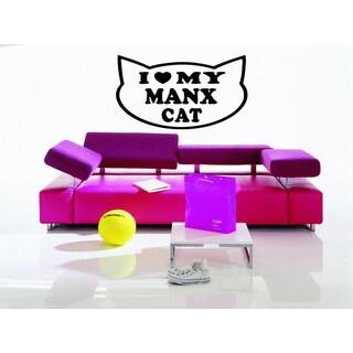 I love my Manx Cat Breed Cat Kitten Pet Wall Art Sticker Decal