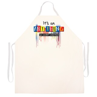 It's An Art Thing, You Wouldn't Understand' Artist Apron-Natural