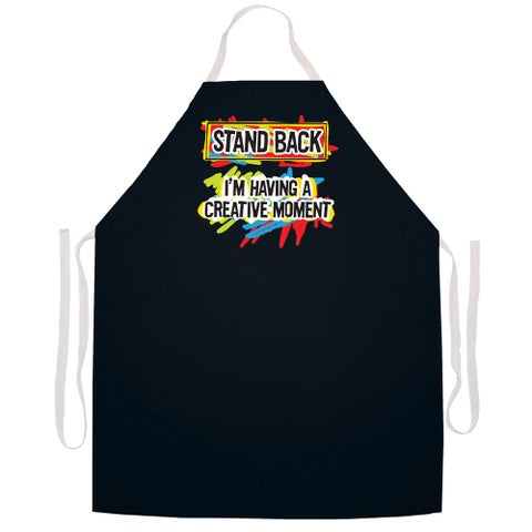 Stand Back I'm Having A Creative Moment' Artist Apron-Black
