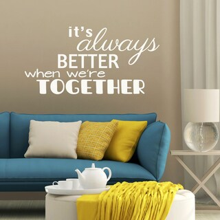 Better When We're Together' 44 x 22-inch Wall Decal
