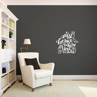 My Home Is Where You Are Small Wall Decal
