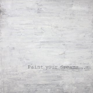 "Art In Style ""Paint your dreams..."" Hand Painted Grey and Cream Canvas"