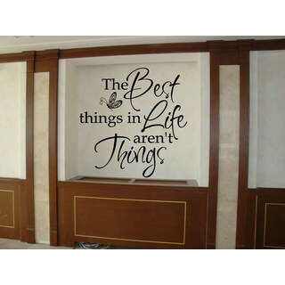 The Best Things in Life Aren't Things quote Wall Art Sticker Decal