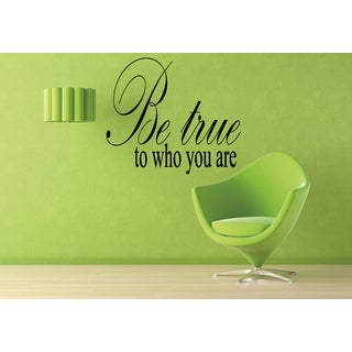 Be True To Who You Are Inscription Wall Art Sticker Decal