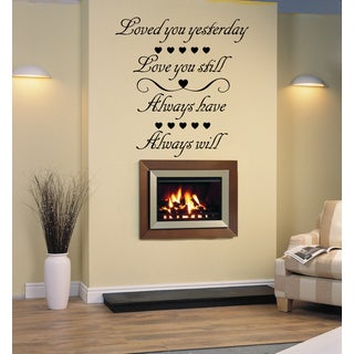 Love You Still, Always Will Wall Art Sticker Decal