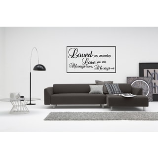 Love You Still, Always Will quote Wall Art Sticker Decal
