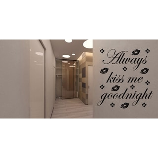 Always Kiss Me Goodnight quote Wall Art Sticker Decal