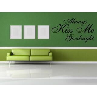 Always Kiss Me Wall Art Sticker Decal