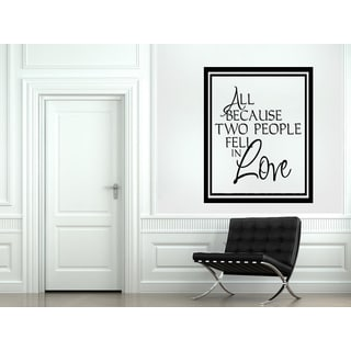 Because Two People Fell in Love Wall Art Sticker Decal