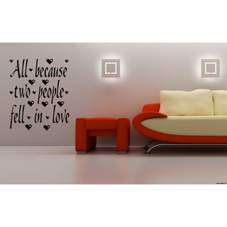 A heart All Because Two People Fell in Love quote Wall Art Sticker Decal