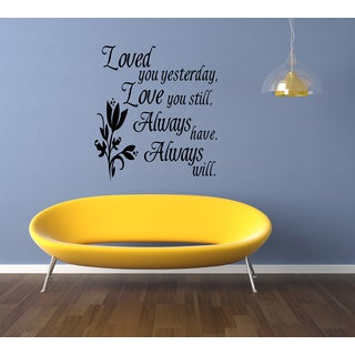 Lily Love You Still, Always Have Always Will Wall Art Sticker Decal