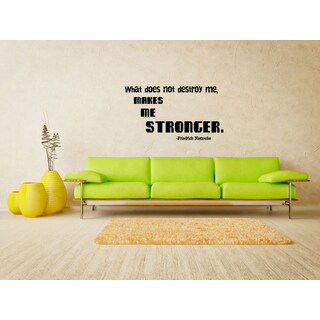 Inscription What Does Not Destroy Me Makes Me Stronger Wall Art Sticker Decal
