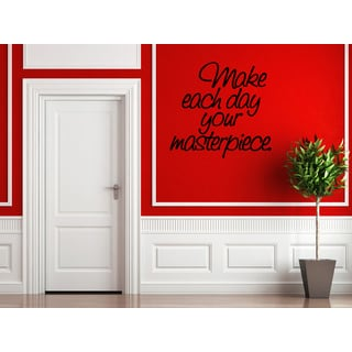 Make Each Day Your Masterpiece quote Wall Art Sticker Decal