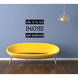 Expression Life Is To Be Enjoyed Wall Art Sticker Decal