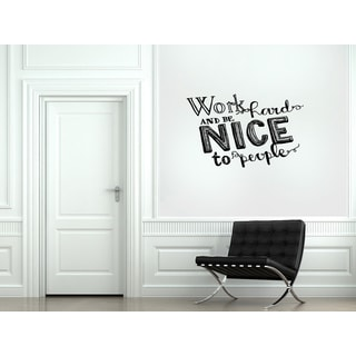 Great quote Work Hard, Be Nice Wall Art Sticker Decal