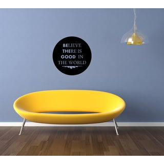 Nice words Believe There Is Good In The World Wall Art Sticker Decal