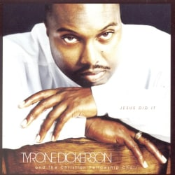 Tyrone Dickerson - Jesus Did It