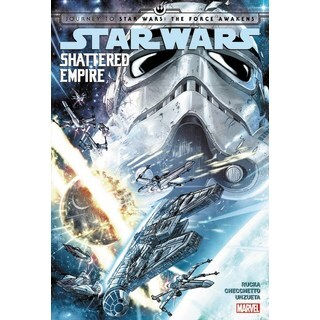 Star Wars: Journey to Star Wars: the Force Awakens - Shattered Empire (Hardcover)