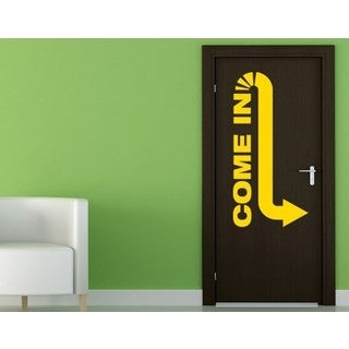 Come in Wall Decal Vinyl Art Home Decor