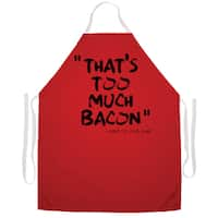 That's Too Much Bacon -Said No One Ever' Kitchen Apron-Red