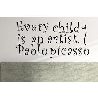Inscription Every Child is an Artist Wall Art Sticker Decal