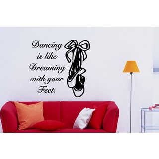 Dancing is like Dreaming with your Feet! Wall Art Sticker Decal