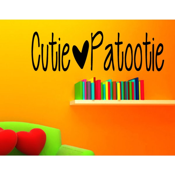 Cutie Patootie quote Wall Art Sticker Decal