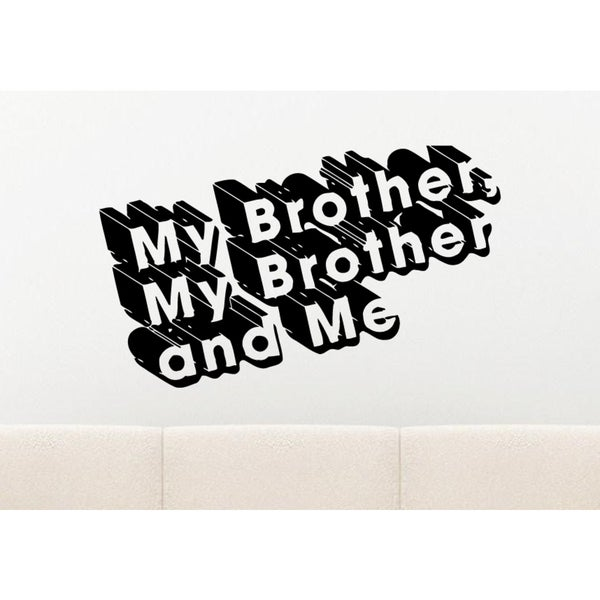 Shop My brother My brother and me Wall Art Sticker Decal - Free ...